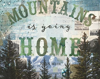 Going to the Mountains | Original Painting | Rustic Nature Artwork | Word Art | Mixed Media Art | John Muir Quote