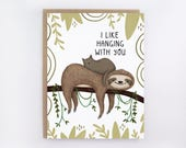 I Like Hanging With You - Greeting Card