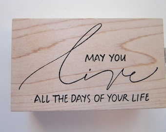 rubber stamp - May You Live all the days of your Life - Wordsworth 2004