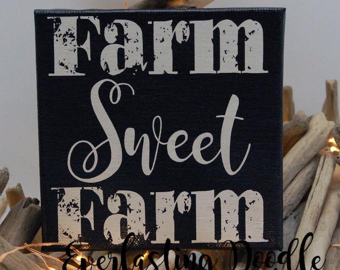 Farm Sweet Farm,  Hand Painted Canvas, farmhouse decor, inspirational, cottage decor, fixer upper decor