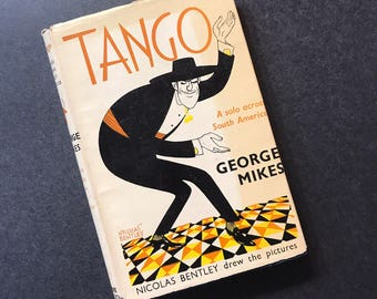 Vintage Funny Travel Book : Tango a Solo Across South America by George Mikes 1961