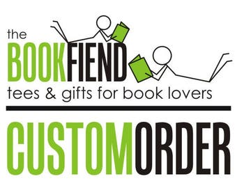 A BookFiend custom order for Brooke
