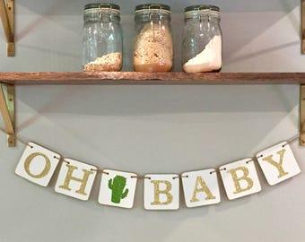 OH BABY CACTUS banner, white green gold, baby shower banner, pregnancy announcement, nursery garland, glitter cactus, southwestern