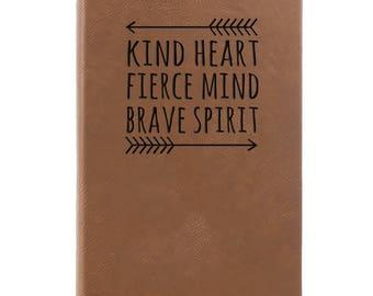 Leather Journal-Kind Heart Fierce Mind Brave Spirit 31670