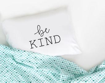 Graduation Gift Be KIND Standard Pillow White Dorm Room Decor Bed Pillow Pillow Case Bedroom Decor Throw Pillow dormroom