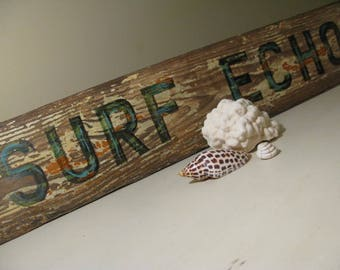 Sale! SURF ECHO Handpainted LARGE Beach Sign Salvaged Heart Pine Wood Architectural Salvage History Patina Bold Grain Blue Green Brwn Orange