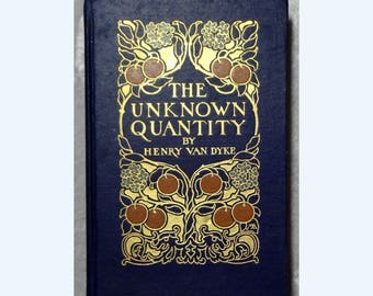 The Unknown Quantity by Henry Van Dyke, 1912 First Edition Hardcover Book, Illustrated, FREE SHIPPING
