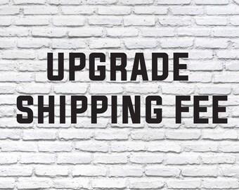 Upgrade shipping fee