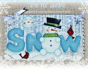 E PATTERN - Time for SNOW! This cute little snowman is part of the word with a wintry background - Painted & Designed by Sharon Bond