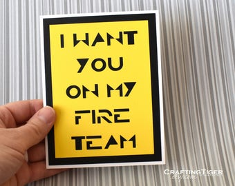 Handmade Greeting Card - Cut out Lettering - I want you on my Fire Team - Blank inside - Gaming/ Gamer Inspired- Birthday, Anniversary card