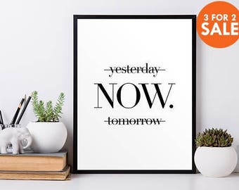 Yesterday Now Tomorrow, Motivational poster, wall art prints, quote posters, minimalist, black and white prints, wall decor art, print