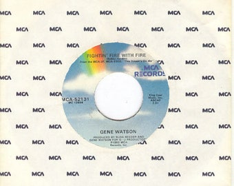 Gene Watson 45 rpm Fightin Fire with Fire b/w What She Don't Know Won't Hurt Her