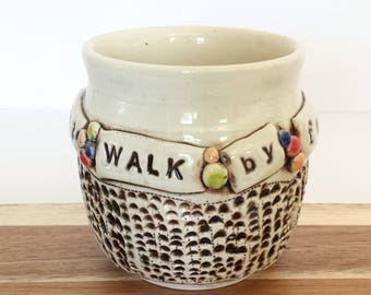 Walk By Faith Not By Sight | Christian Handmade Ceramic Mug Cup| EXPRESSives