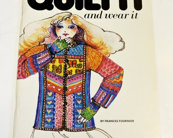 Quilt It and Wear It Book by Frances Fournier, Vintage How to Create Wearable Quilted Jackets and Vests Softcover Paperback itsyourcountry