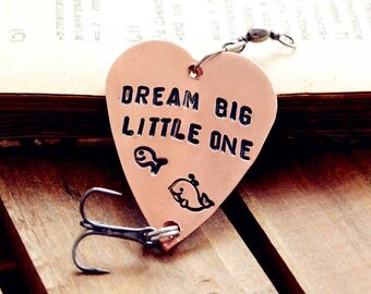 Dream Big Little One , fish whael ,hooks,Fishing Lures ,Custom Gift, for Anniversary  ,Birthday  ,Father's Day, Customizable Gift, Handstamp