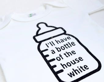 I'll Have a Bottle of the House White Baby Bodysuit - White