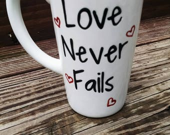 Love Never Fails  Fun hand painted Mug!