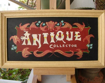 Vintage, handpainted sign, Antique Collector, wooden frame, ready to hang-shabby chic painted sign