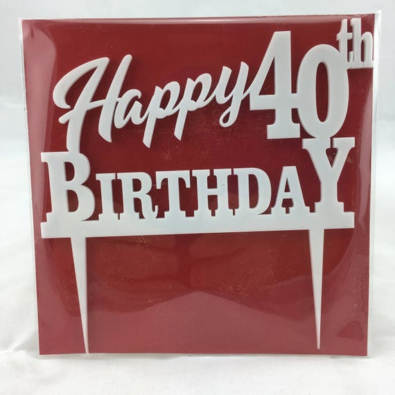 Happy 40th Birthday, black acrylic, white acrylic, plywood, Birthday Cake Topper, Happy Birthday, Laser Cut, FREE shipping Australia wide.