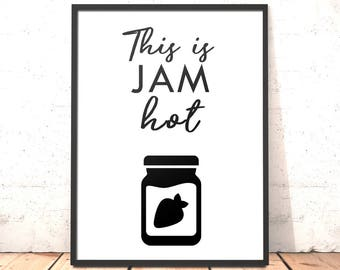 Kitchen Decor Print | This Is Jam Hot Print | Funny Kitchen Art | Dining Room | Housewarming Gift | Gift for Baker | Funny Kitchen Decor
