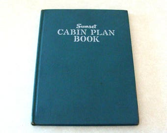 1943 Hard Bound Sunset Cabin Plan Book, Stuff You Need To Know From Start To Finish! Log & Stone!