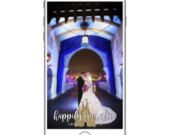 Happily Ever After Snapchat Filter | Disney Wedding Geofilter | Walt Disney World Wedding | Disney Snapchat Filter | Magic Kingdom