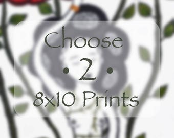 Choose Two 8x10 Prints