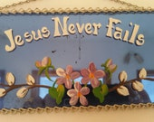 """Vintage Jesus Mirror Plaque Hand Crafted Wall Hanging Jesus Mirror """"Jesus Never Fails"""" Inspirational Painted Blue Mirror 1980's 8"""" x 4"""""""