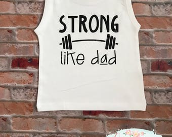 Strong like dad, strong like daddy, strong like dada, tank top, infant tank top, toddler tank top, Father's Day gift
