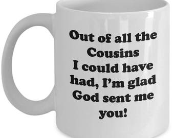 Cousin God Sent Me You Mug Gift for Family Friend Inspiration Birthday Love Coffee Cup