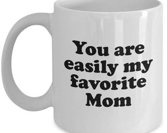Easily My Favorite Mom Mother's Day Mug Funny Gift for Mother Birthday Coffee Cup