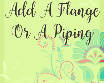 Add a Flange or Piping