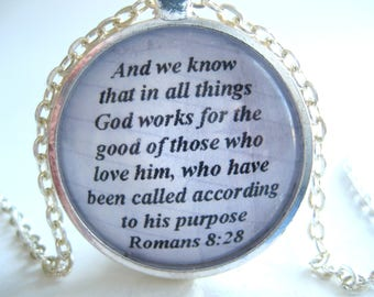 Bible Verse Necklace - Scripture Necklace - And We Know That In All Things God Works For The Good Of Those Who Love Him Romans 8:28