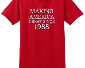 Great Birthday Gift 30th Birthday Making America Great Since 1988 T-Shirt 2000 - WBD-964