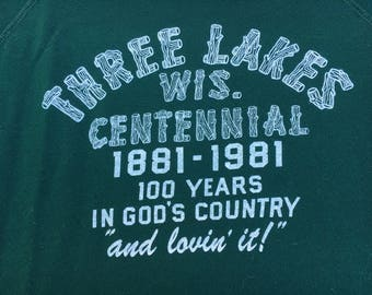 Vintage Three Lakes, Wisconsin Forest Green 100 Year Anniversary Sweatshirt 1881-1991 ~ Extremely Light Wear. Size Medium. Quality!