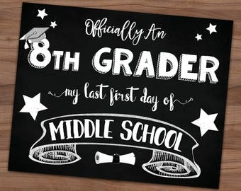8th Grade Back To School Sign -My Last First Day of Middle School - Class Of 2018 - Photo Prop - Printable Chalkboard Sign - 8x10 - 16x20