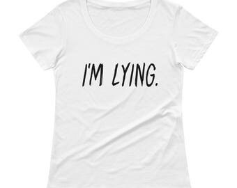 I'm Lying - Ladies' Scoopneck T-Shirt