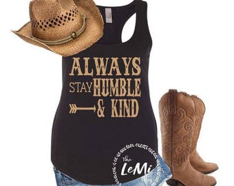 country concert shirt, country tank top, country shirt, always stay humble and kind shirt, country girl, country concert