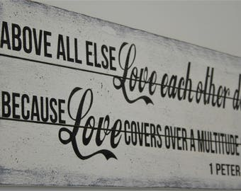 Above All Else Love Each Other Deeply Because Love Covers Over A Multitude  Of Sin Wood