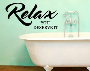 Relax you deserve it vinyl wall decal