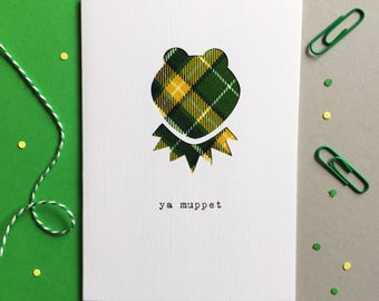 Funny Scottish Card - Scottish Tartan Card - Scottish Slang - Made In Scotland - Tartan - Ya Muppet - Just Because