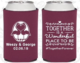 Together is a Wonderful Place to Be, Wedding, Romantic Wedding Favors, Rehearsal Dinner Favors, Can Coolers (488)