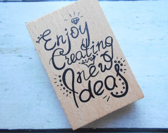 "Wooden ""Enjoy creating new ideas"" - unity stamp"
