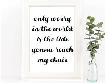 Only Worry in the World // Art Print // Zac Brown Band Lyrics // Home Decor // Beach House // Gift Idea