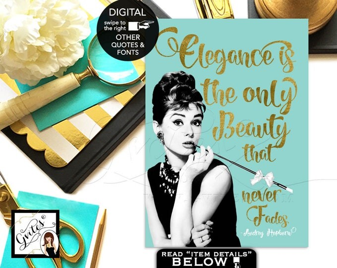 "Audrey Hepburn Quote  Audrey poster print, Breakfast at party decor, wall art, home decor, elegance never fades CUSTOMIZABLE {4x6"" or 5x7""}"