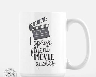I Speak Fluent Movie Quotes, 15oz Mug, Movie Lover, Movie Quotes