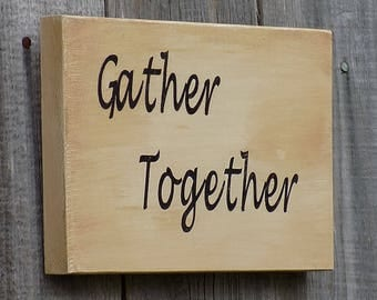 Gather Together. Wooden sign from Reclaimed Wood 5 inches by 7 inches