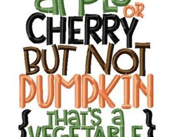 Apple or cherry but not pumpkin that's a vegetable #pie Tee