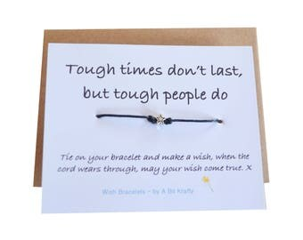 Tough times don't last but Tough people do, Friendship Wish Bracelet with envelope
