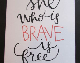 Canvas Painting - She who is brave is free